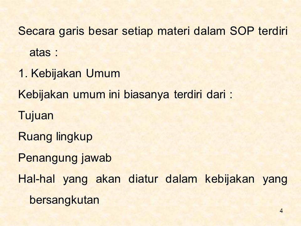 Secara garis besar setiap materi dalam SOP terdiri atas :