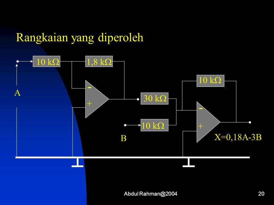 - Rangkaian yang diperoleh + 10 k A X=0,18A-3B B 1,8 k 30 k