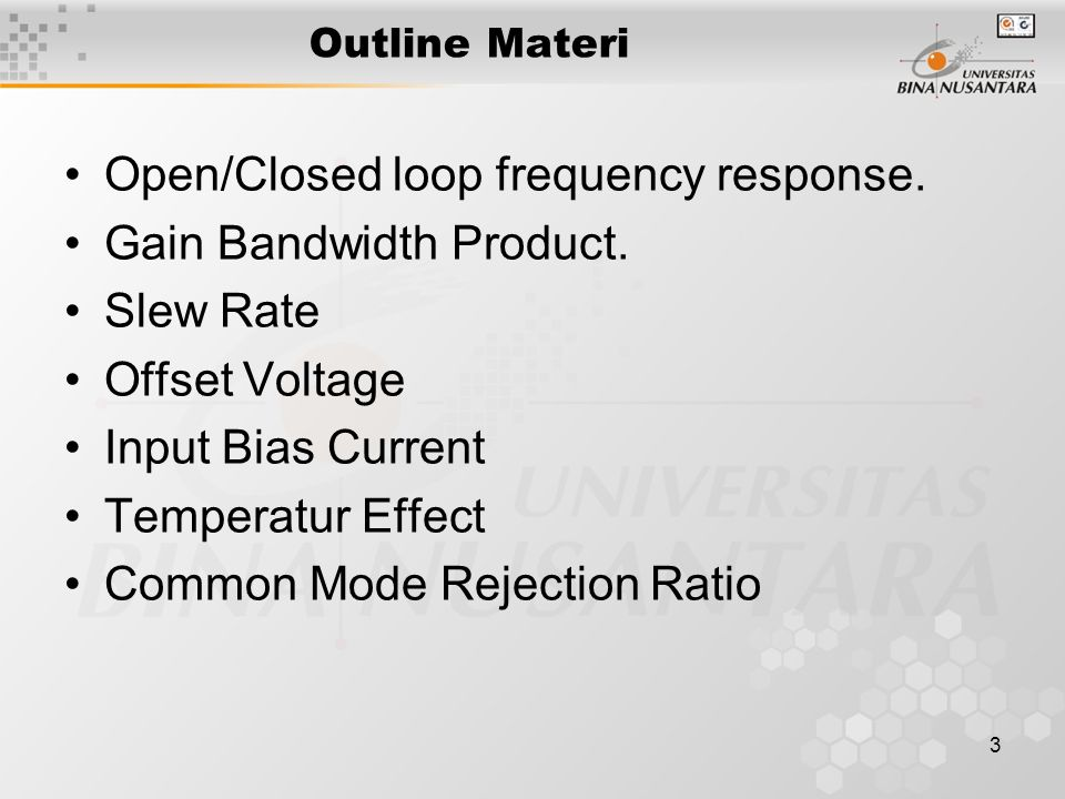 Open/Closed loop frequency response. Gain Bandwidth Product. Slew Rate