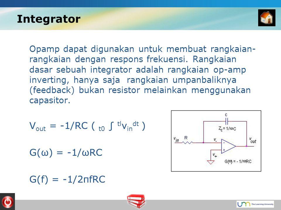 Integrator Vout = -1/RC ( t0 ∫ tlvindt ) G(ω) = -1/ωRC G(f) = -1/2πfRC