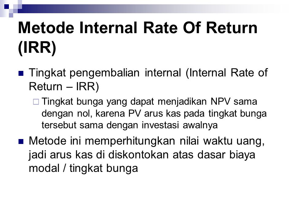 Metode Internal Rate Of Return (IRR)