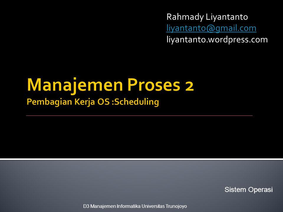 Manajemen Proses 2 Pembagian Kerja OS :Scheduling