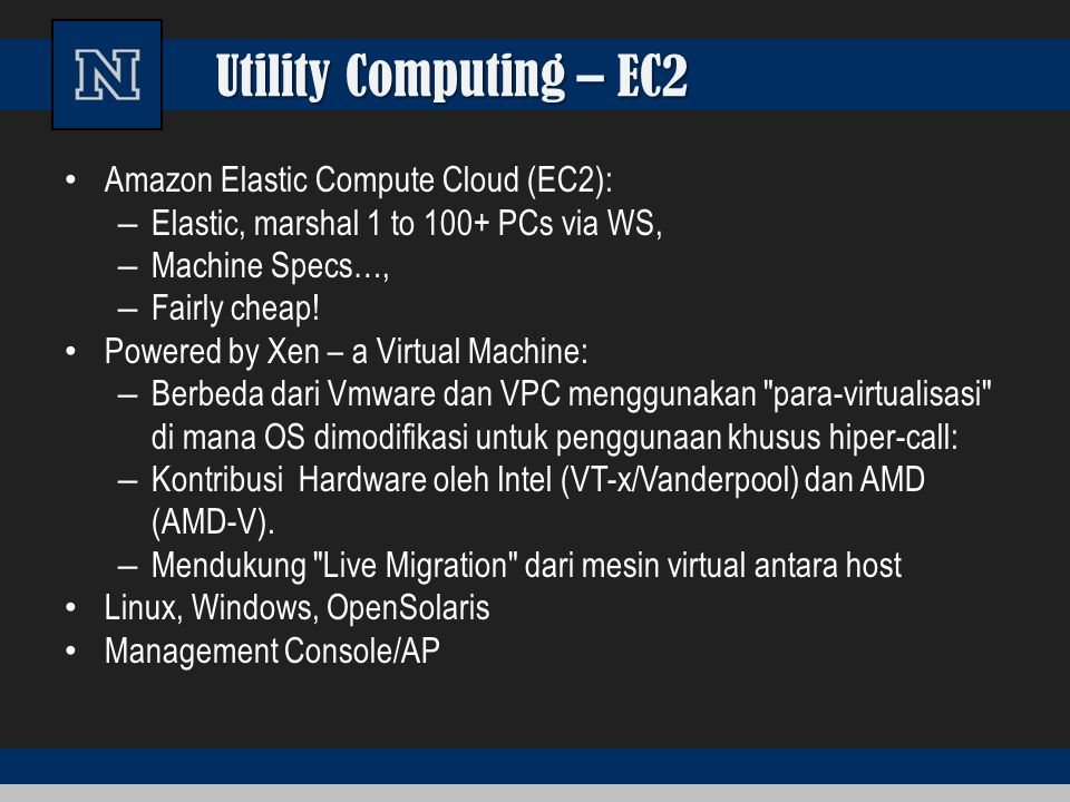 Utility Computing – EC2 Amazon Elastic Compute Cloud (EC2):