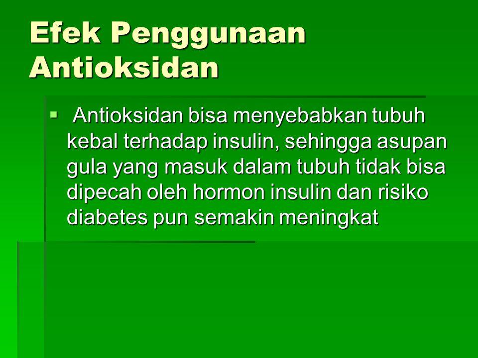 Efek Penggunaan Antioksidan