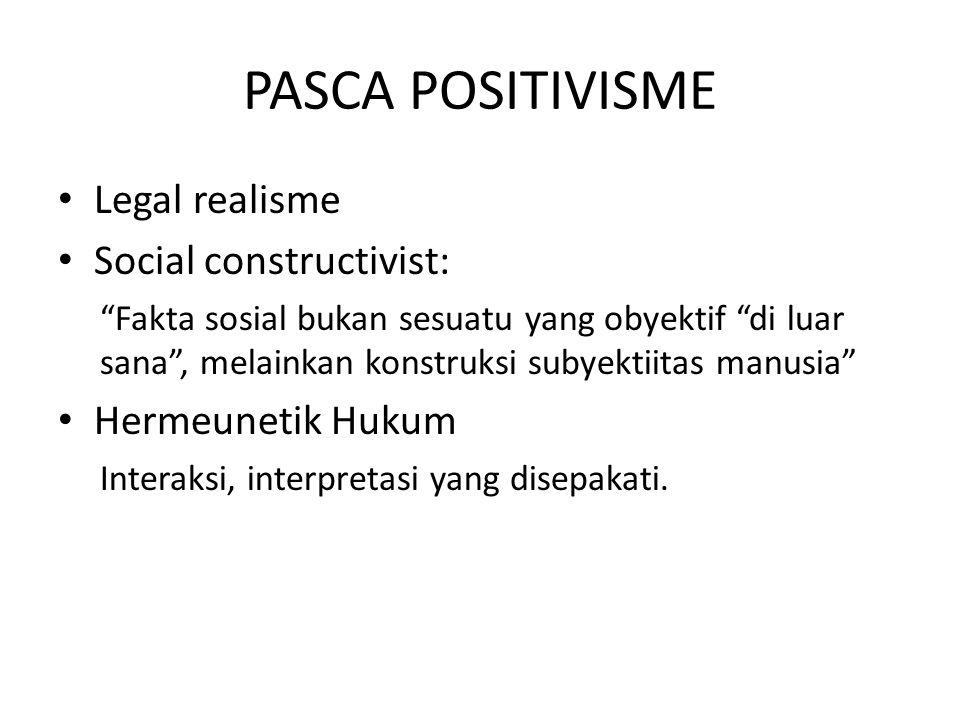 PASCA POSITIVISME Legal realisme Social constructivist: