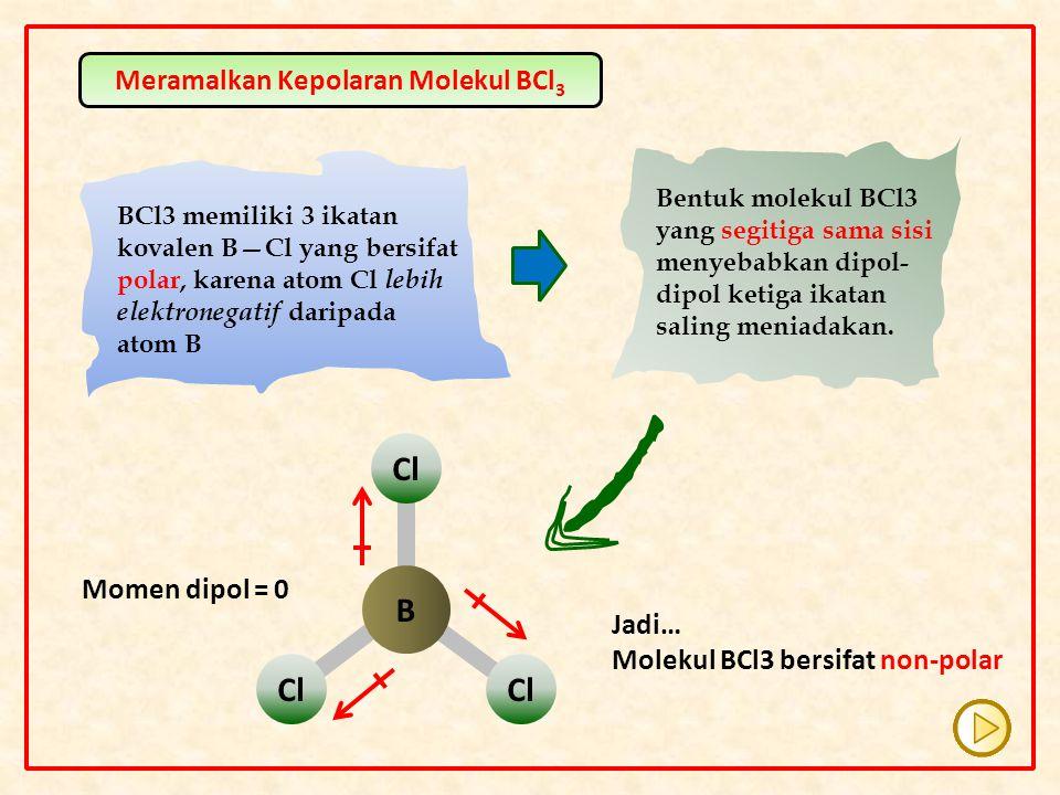 Meramalkan Kepolaran Molekul BCl3