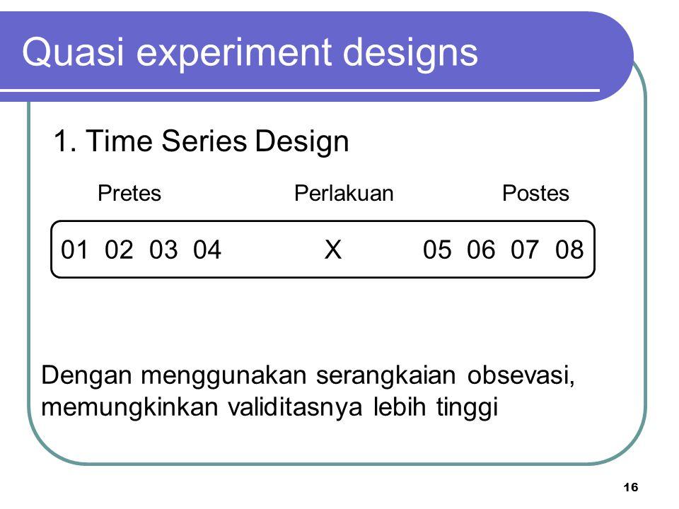 Quasi experiment designs