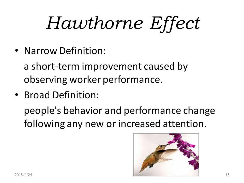 Hawthorne Effect Narrow Definition: