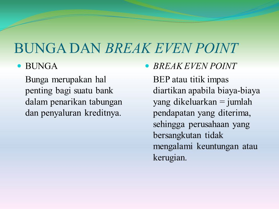 BUNGA DAN BREAK EVEN POINT