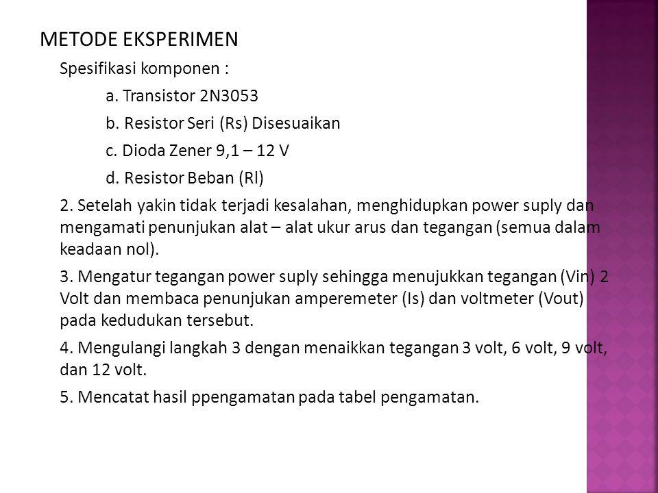 METODE EKSPERIMEN Spesifikasi komponen : a. Transistor 2N3053