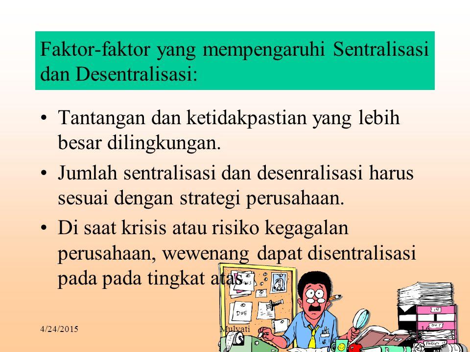 Faktor-faktor yang mempengaruhi Sentralisasi dan Desentralisasi:
