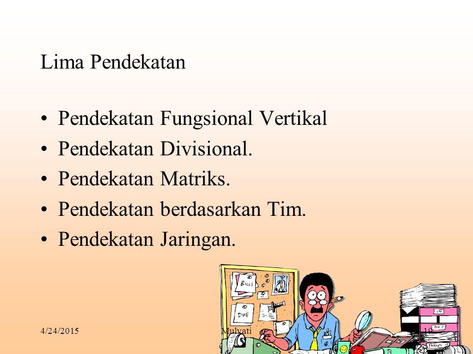 Pendekatan Fungsional Vertikal Pendekatan Divisional.