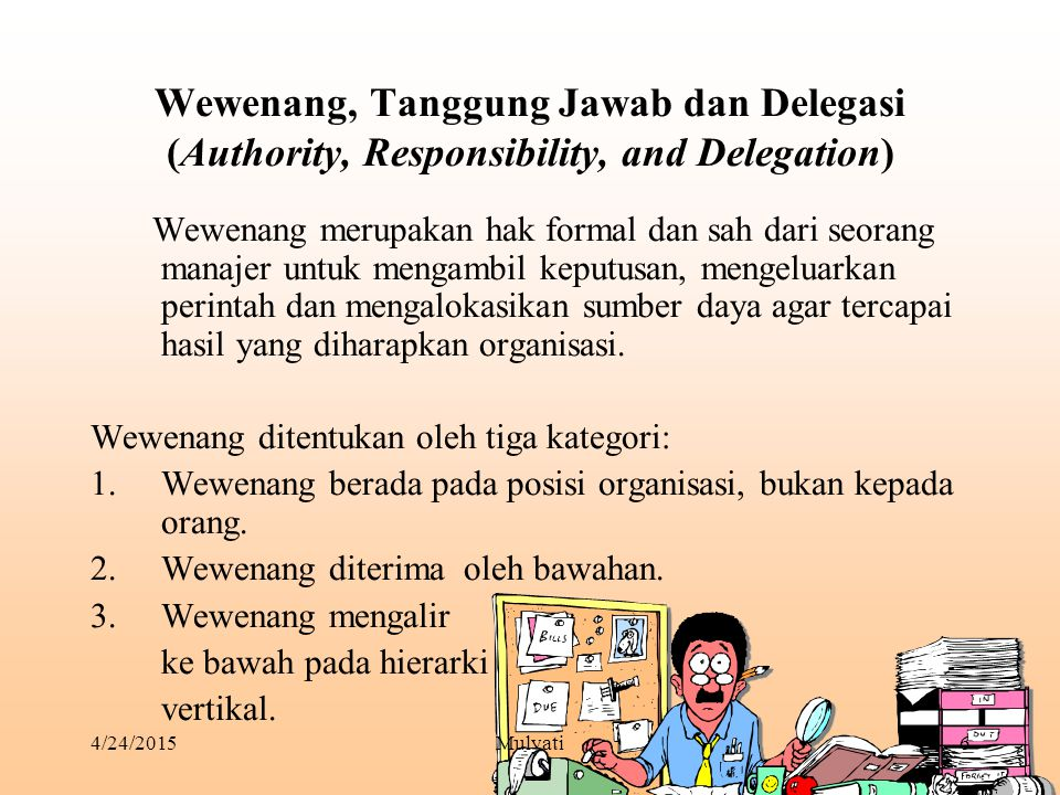 Wewenang, Tanggung Jawab dan Delegasi (Authority, Responsibility, and Delegation)