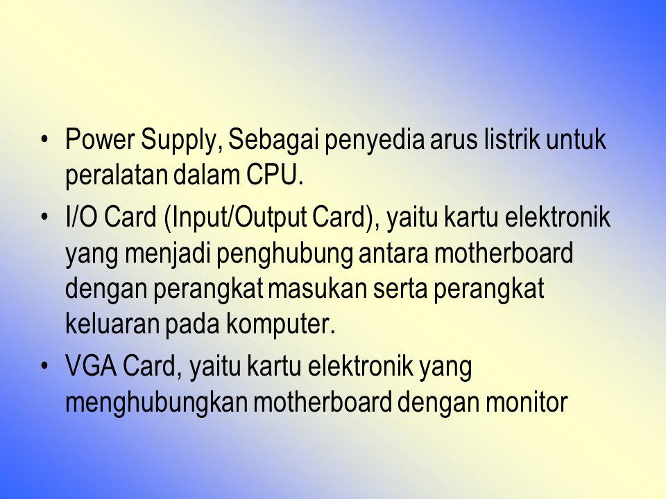 Power Supply, Sebagai penyedia arus listrik untuk peralatan dalam CPU.