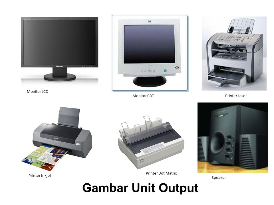 Gambar Unit Output Monitor LCD Monitor CRT Printer Laser