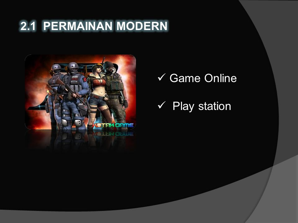 2.1 PERMAINAN MODERN Game Online Play station