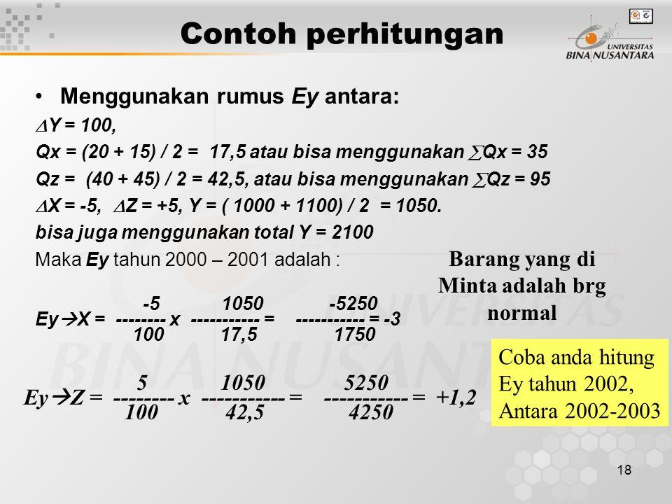 Contoh perhitungan Menggunakan rumus Ey antara: Barang yang di