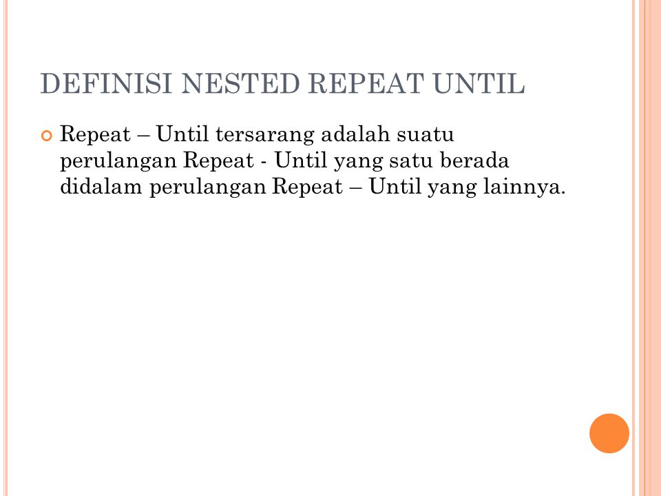 DEFINISI NESTED REPEAT UNTIL