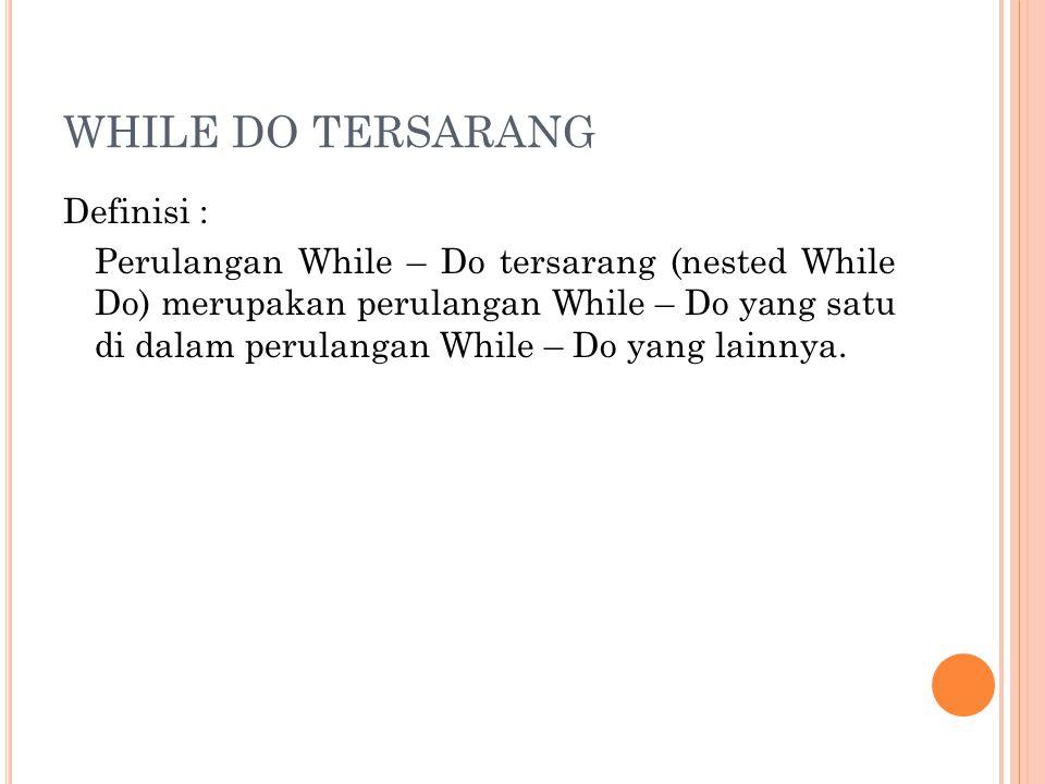 WHILE DO TERSARANG