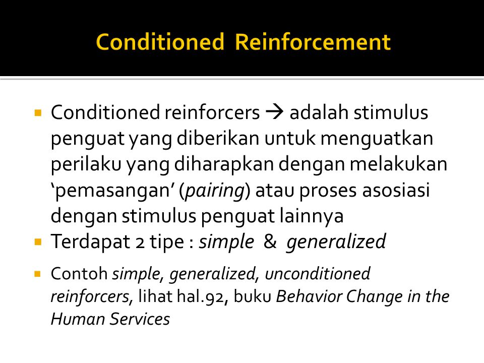 Conditioned Reinforcement