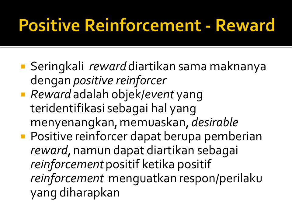 Positive Reinforcement - Reward