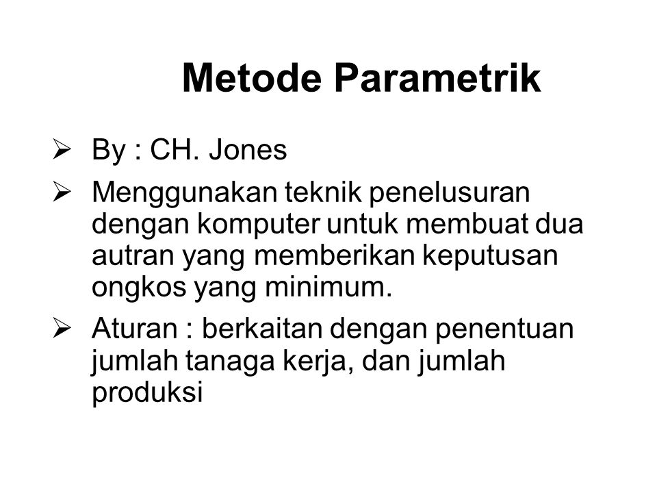 Metode Parametrik By : CH. Jones