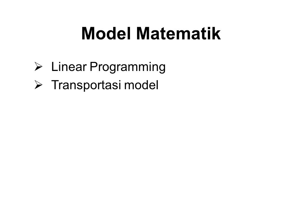 4/14/2017 Model Matematik Linear Programming Transportasi model