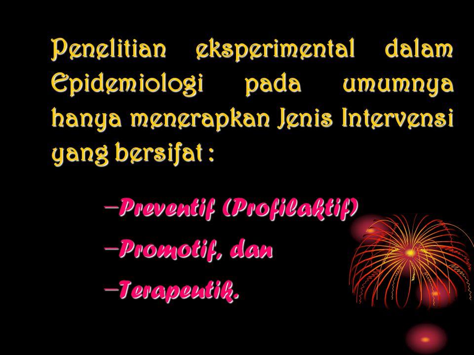 Preventif (Profilaktif) Promotif, dan Terapeutik.