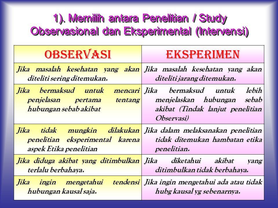 1). Memilih antara Penelitian / Study Observasional dan Eksperimental (Intervensi)
