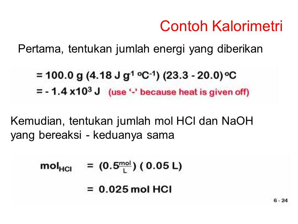 Contoh Kalorimetri Pertama, tentukan jumlah energi yang diberikan