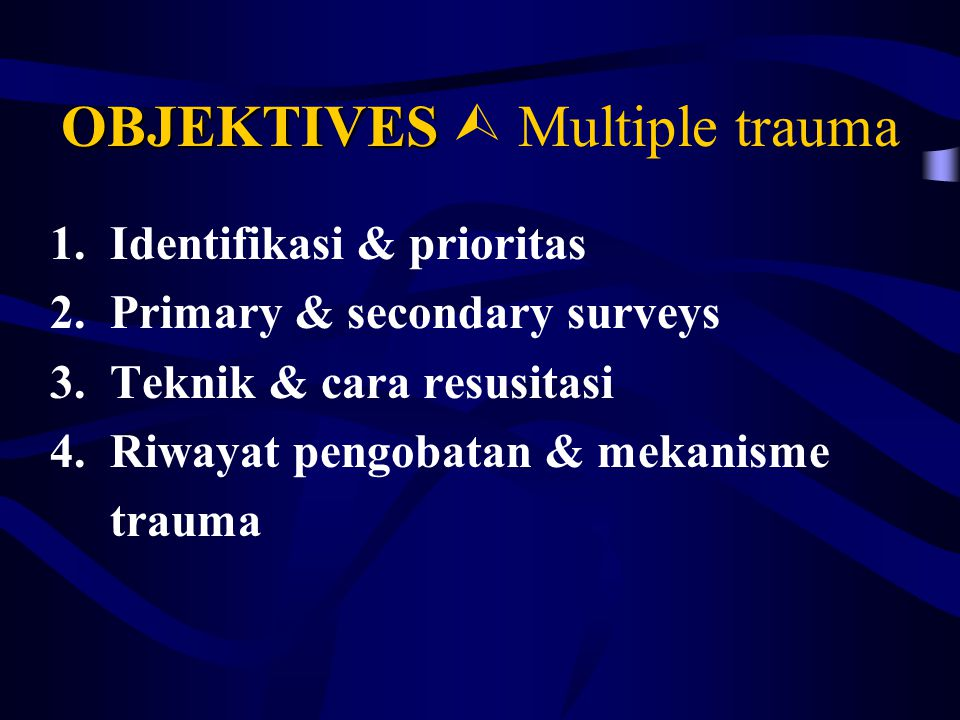 OBJEKTIVES  Multiple trauma