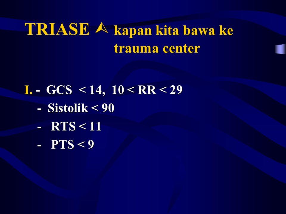 TRIASE  kapan kita bawa ke trauma center