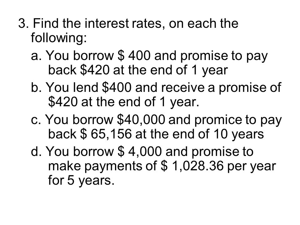 3. Find the interest rates, on each the following: