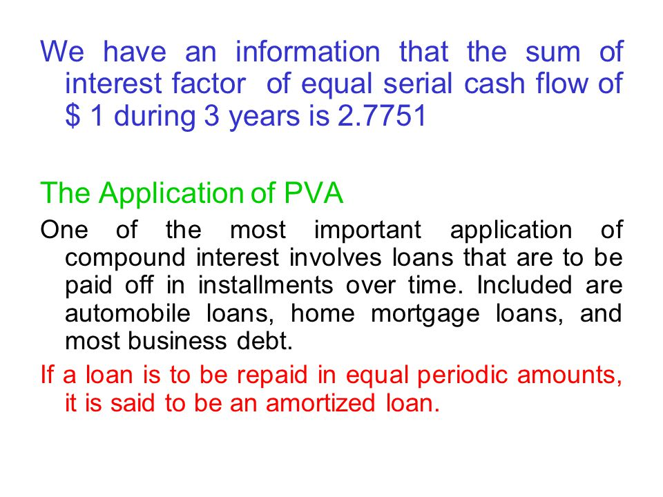 We have an information that the sum of interest factor of equal serial cash flow of $ 1 during 3 years is 2.7751