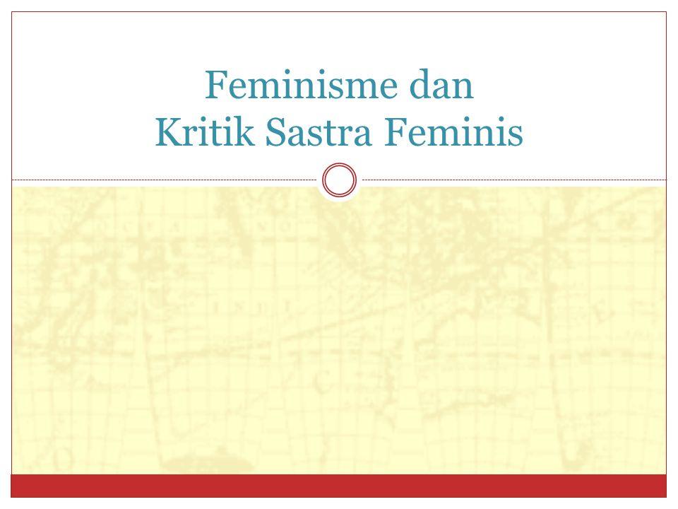 Feminisme dan Kritik Sastra Feminis