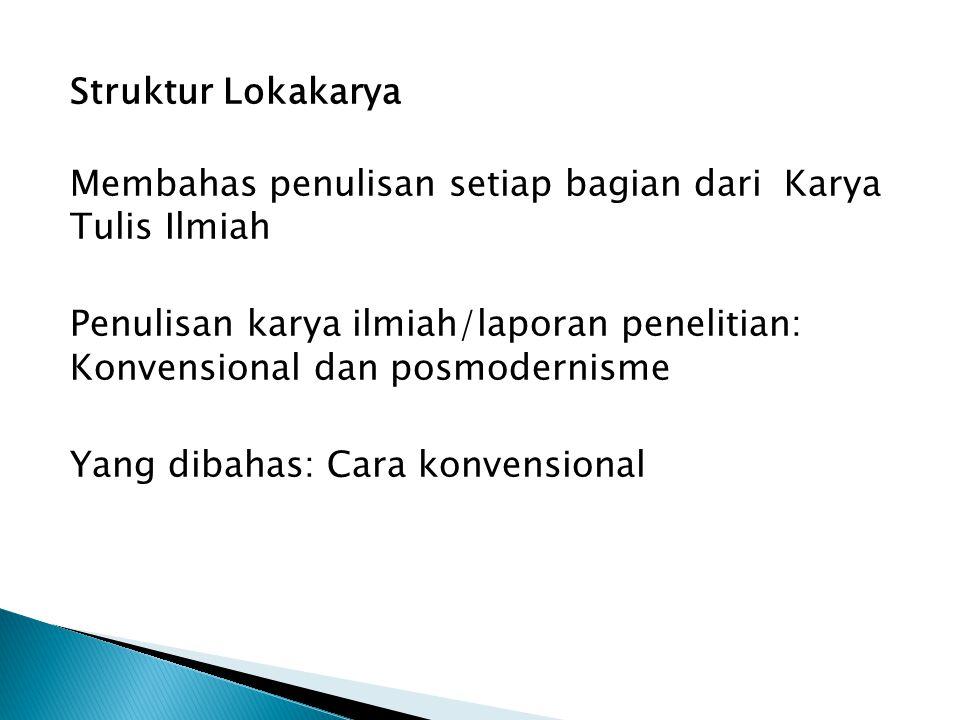 Struktur Lokakarya Membahas penulisan setiap bagian dari Karya Tulis Ilmiah.