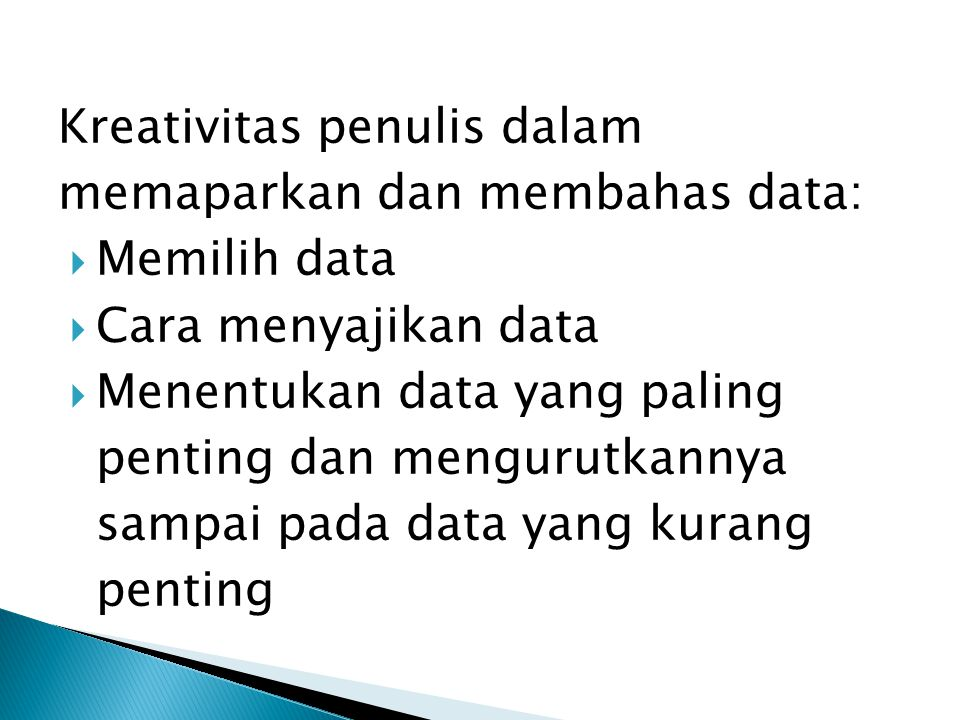 Kreativitas penulis dalam memaparkan dan membahas data: