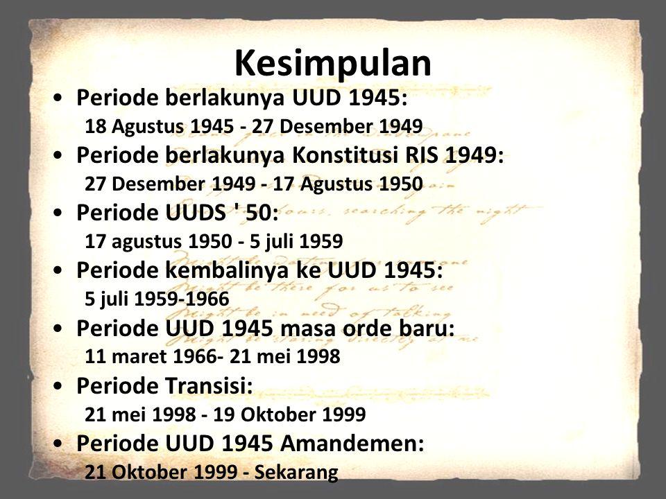 Kesimpulan Periode berlakunya UUD 1945: