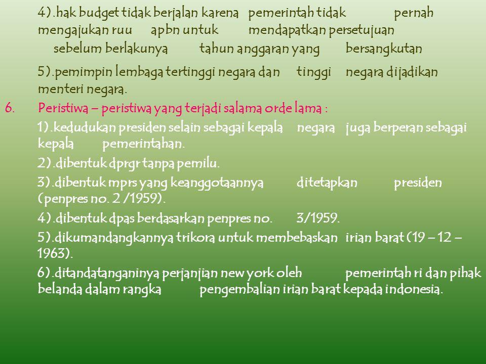 4). hak budget tidak berjalan karena. pemerintah tidak