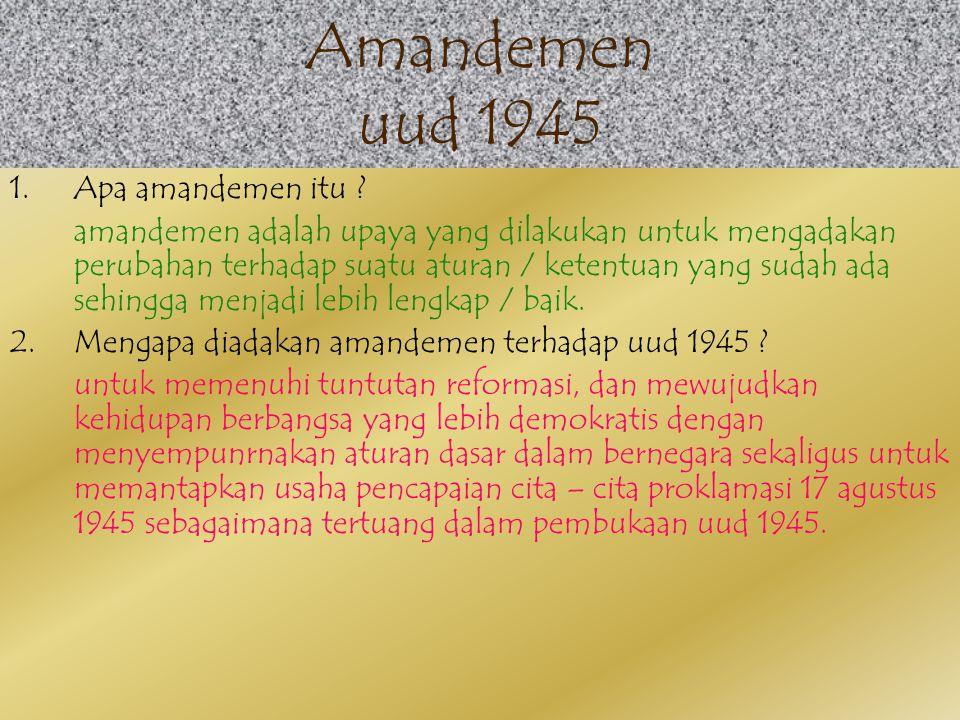 Amandemen uud 1945 Apa amandemen itu