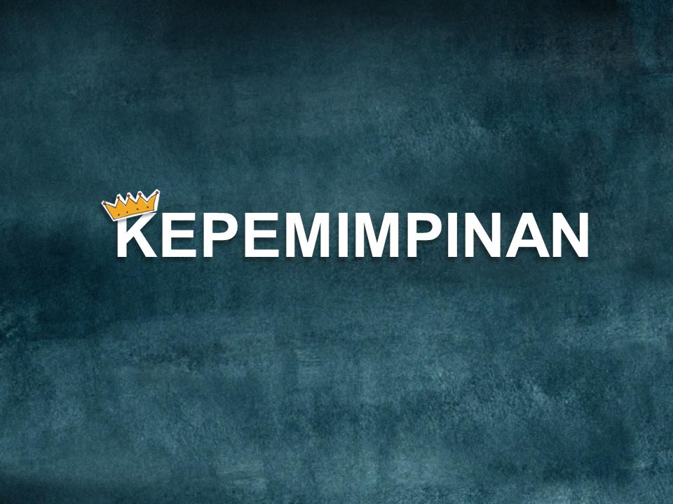 KEPEMIMPINAN The first rule is: Treat your audience as king.