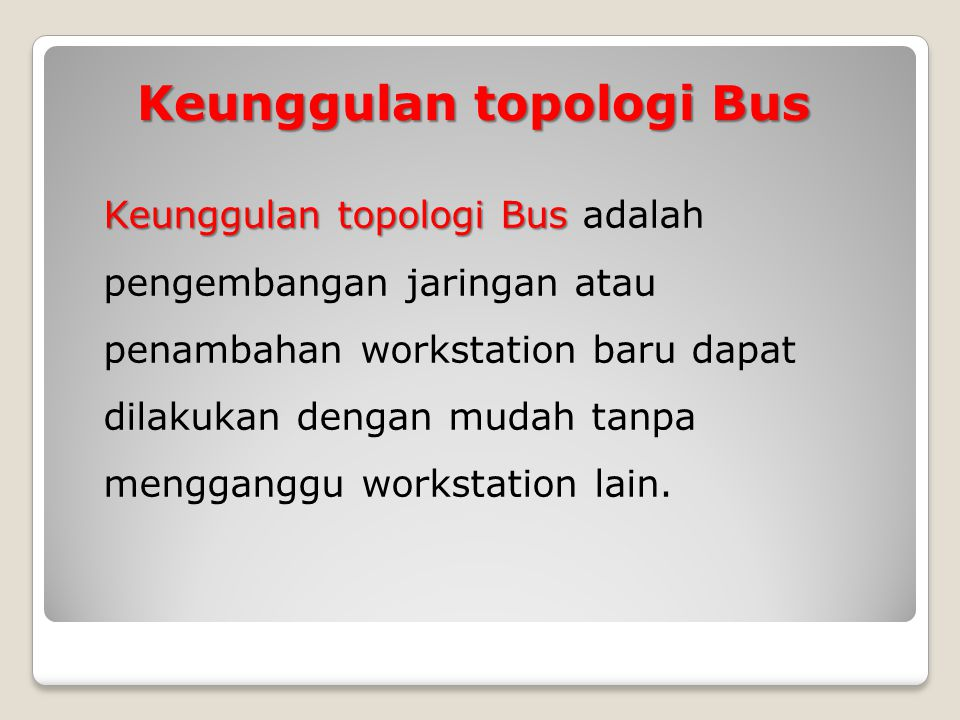 Keunggulan topologi Bus