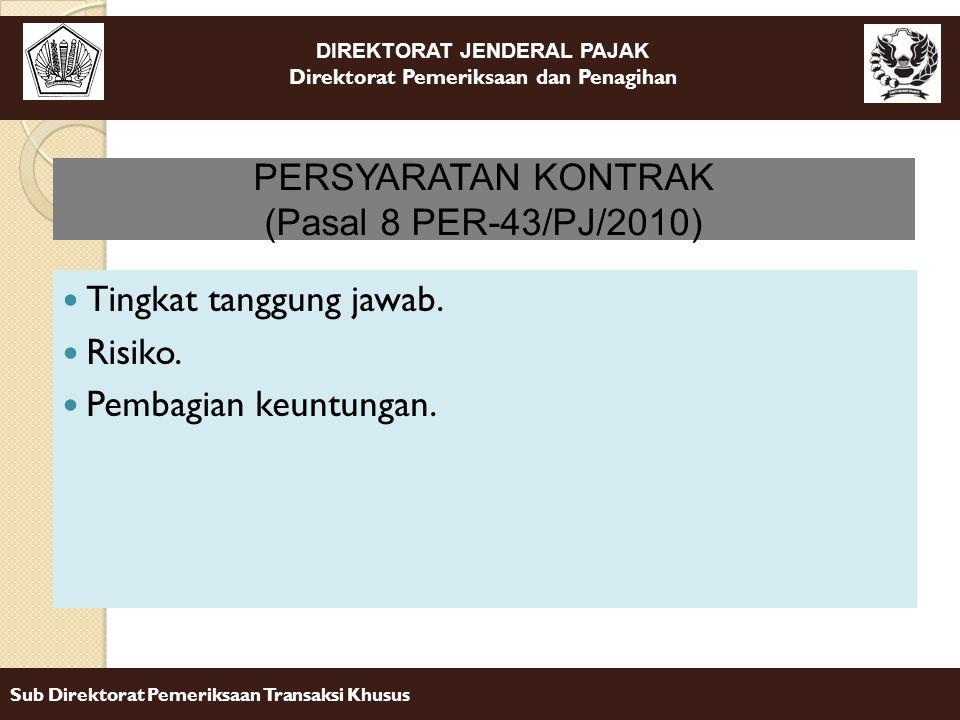 PERSYARATAN KONTRAK (Pasal 8 PER-43/PJ/2010) Tingkat tanggung jawab. Risiko. Pembagian keuntungan.