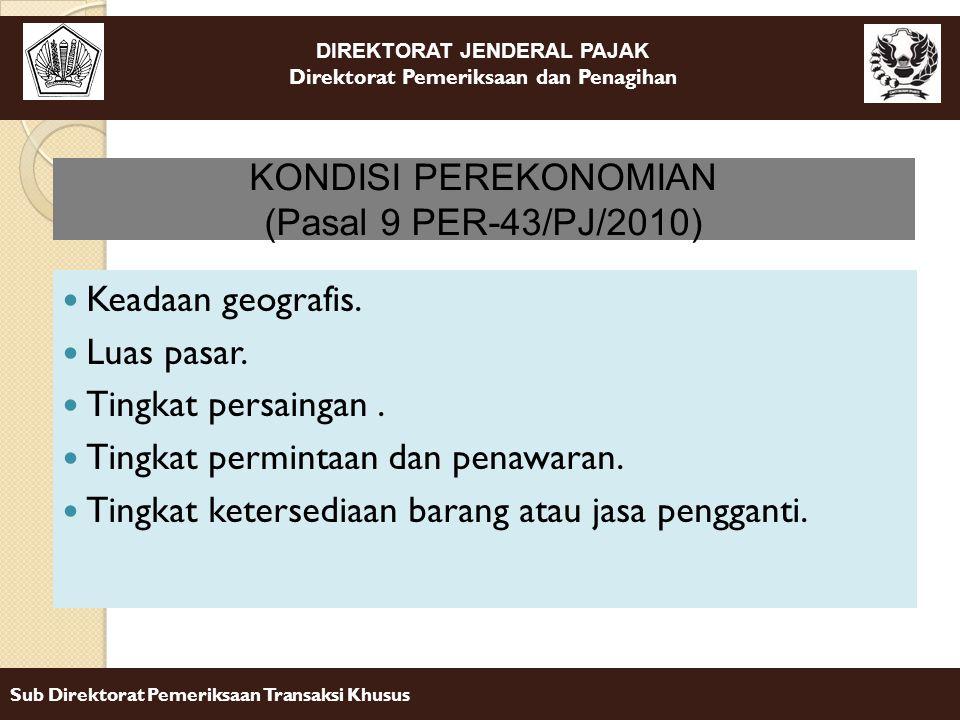 KONDISI PEREKONOMIAN (Pasal 9 PER-43/PJ/2010) Keadaan geografis. Luas pasar. Tingkat persaingan .