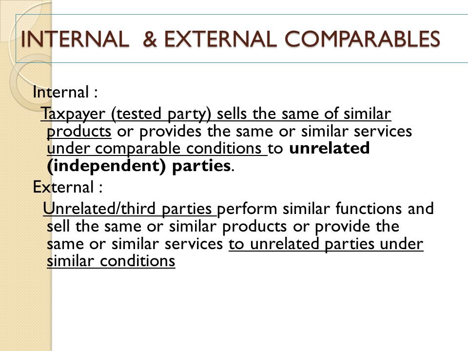 INTERNAL & EXTERNAL COMPARABLES