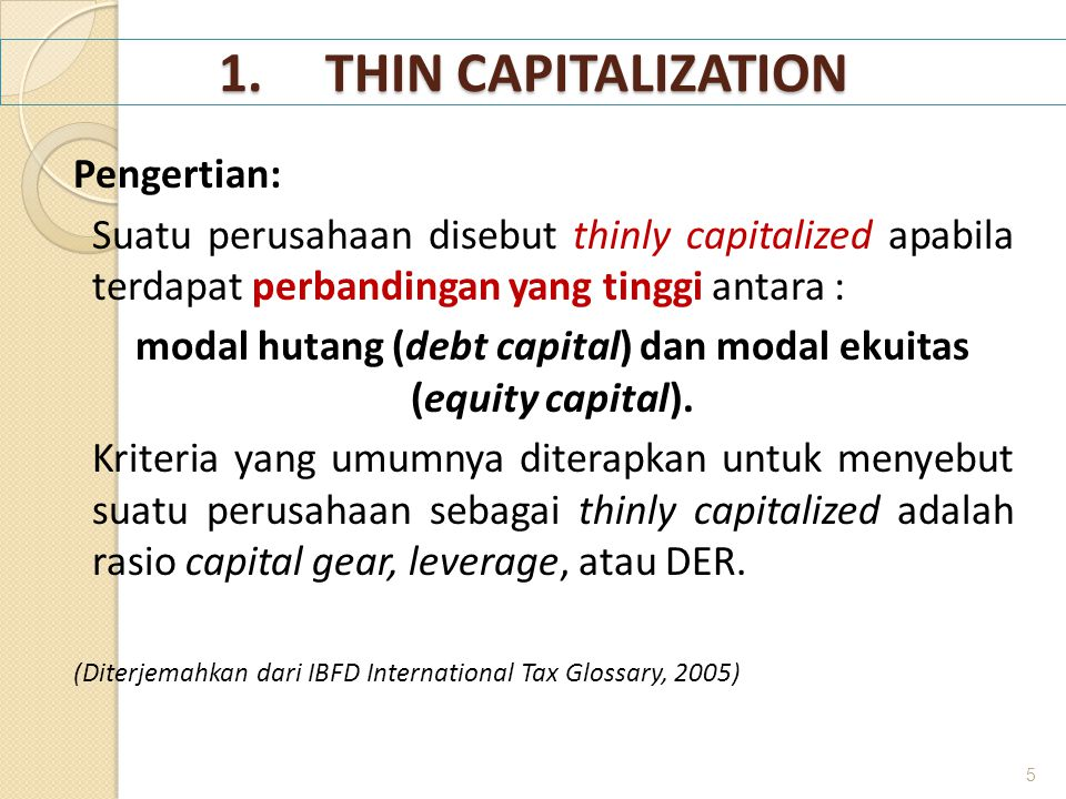 modal hutang (debt capital) dan modal ekuitas (equity capital).