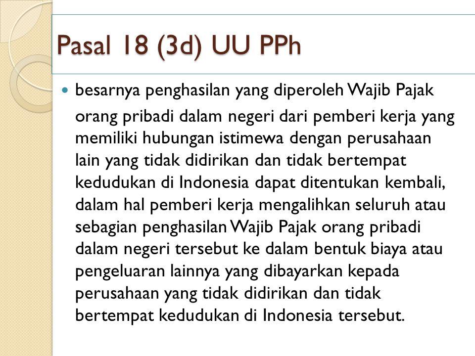 Pasal 18 (3d) UU PPh besarnya penghasilan yang diperoleh Wajib Pajak