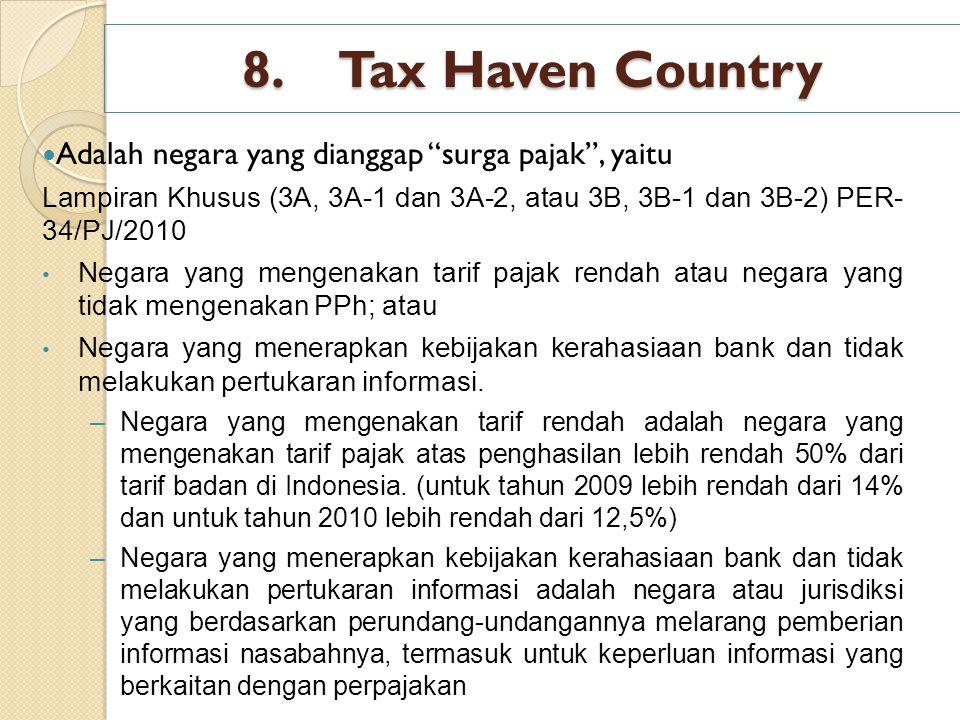 8. Tax Haven Country Adalah negara yang dianggap surga pajak , yaitu