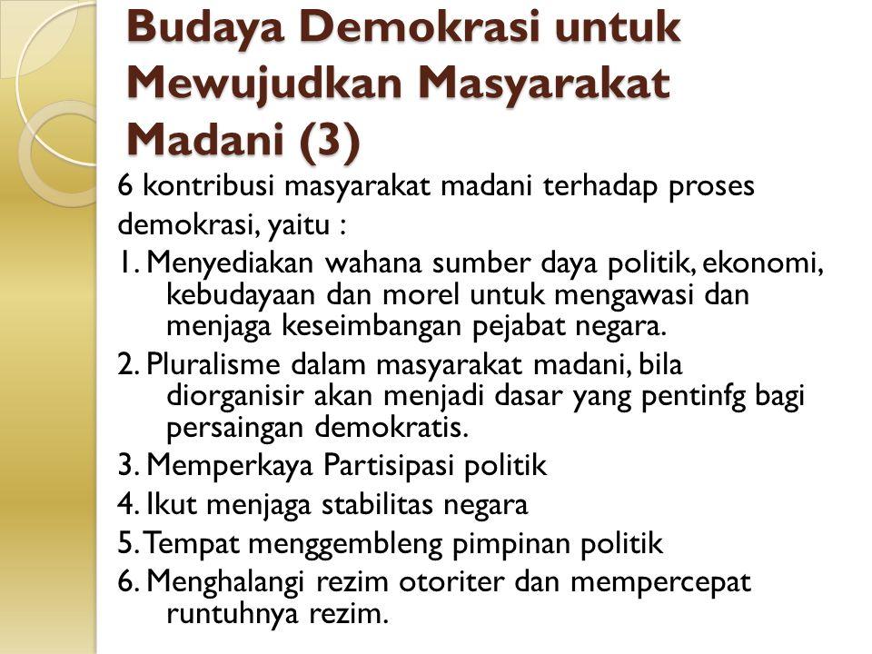 Budaya Demokrasi untuk Mewujudkan Masyarakat Madani (3)