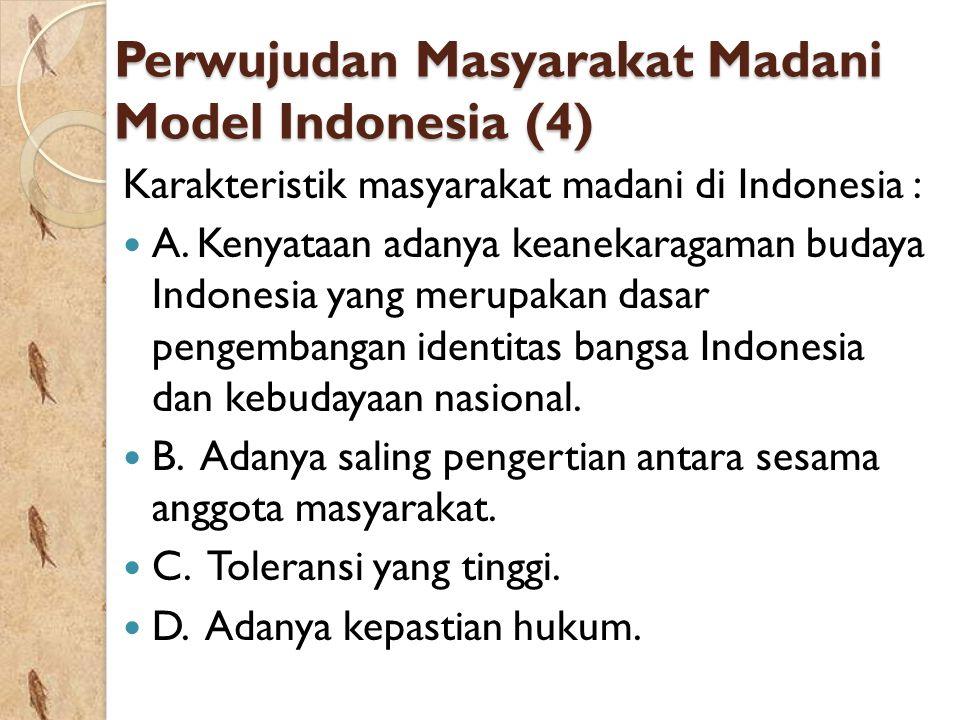 Perwujudan Masyarakat Madani Model Indonesia (4)